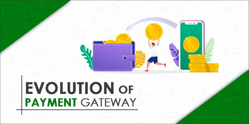 Evolution of Payment Gateway