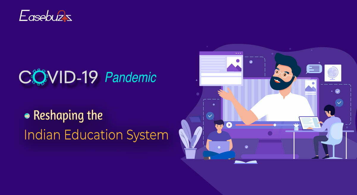 Covid-19 Pandemic Reshaping the Indian Education System